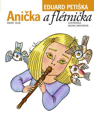 Eduard Petiška: Anička a flétnička cena od 199 Kč