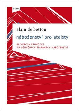 Alain de Botton: Náboženství pro ateisty cena od 196 Kč