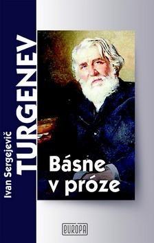 Ivan Sergejevič Turgeněv: Básne v próze cena od 183 Kč