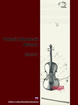 Valerij Jakovlevič Briusov: Mozart cena od 94 Kč