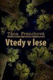 Tana French: Vtedy v lese cena od 228 Kč