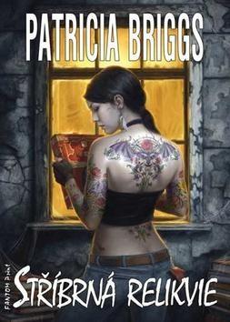 Patricia Briggs: Mercy Thompson 5 - Stříbrná relikvie cena od 212 Kč