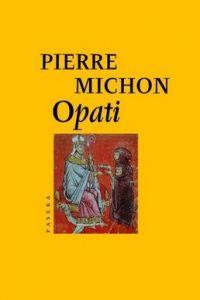 Pierre Michon: Opati cena od 33 Kč