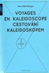 Irene Hillel-Erlangerová: Cestování kaleidoskopem cena od 165 Kč