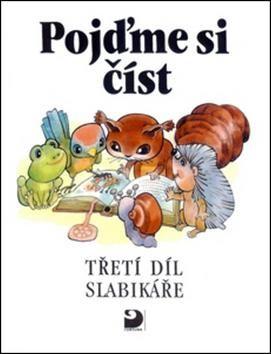 Miroslava Čižková: Pojďme si číst -- Třetí díl slabikáře - 5. vydání cena od 66 Kč