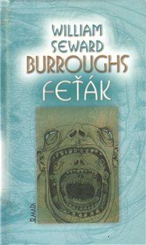 William S. Burroughs, Miroslav Bodanský: Feťák cena od 169 Kč