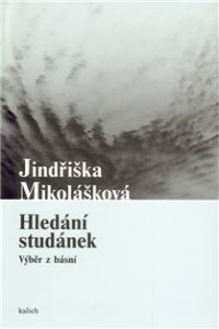 Jindřiška Mikolášková: Hledání studánek cena od 89 Kč