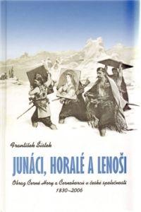 František Šístek: JUNÁCI, HORALÉ A LENOŠI cena od 312 Kč