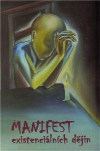 Mirek Vodrážka: Manifest existenciálních dějin cena od 72 Kč