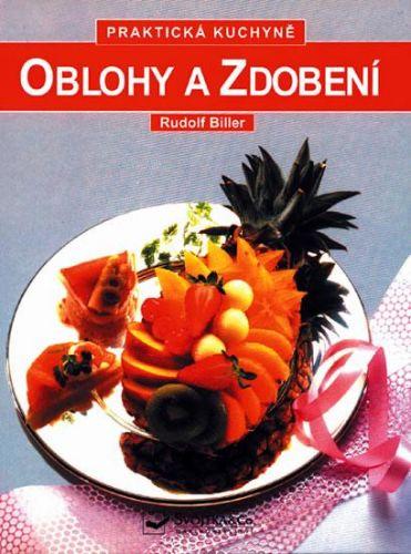 Rudolf Biller: Oblohy a zdobení - Praktická kuchyně cena od 79 Kč