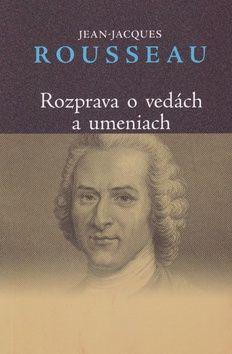 Jean-Jacques Rousseau: Rozprava o vedách a umeniach cena od 159 Kč