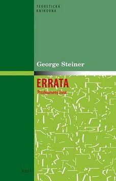 George Steiner: Errata - Prozkoumaný život cena od 146 Kč