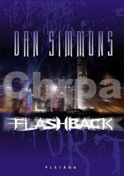 Dan Simmons: Flashback cena od 300 Kč