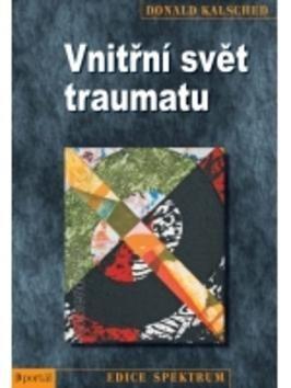 Donald Kalsched: Vnitřní svět traumatu cena od 208 Kč