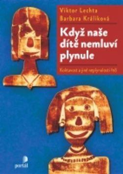 Barbara Králiková, Viktor Lechta: Když naše dítě nemluví plynule cena od 133 Kč