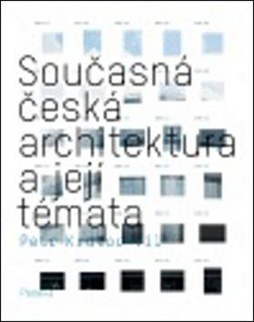 Petr Kratochvíl: Současná česká architektura a její témata cena od 528 Kč