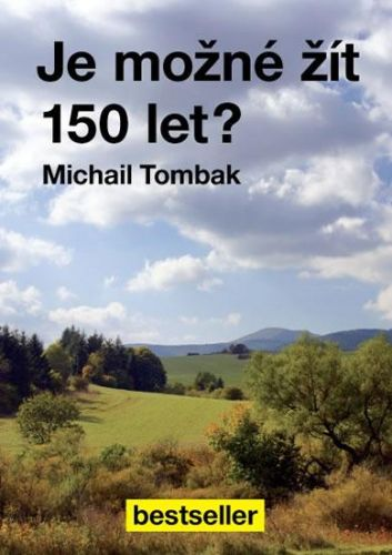 Michail Tombak: Je možné žít 150 let? cena od 148 Kč