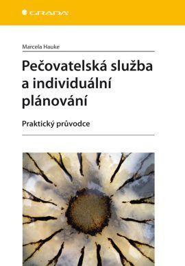 Marcela Hauke: Pečovatelská služba a individuální plánování cena od 138 Kč