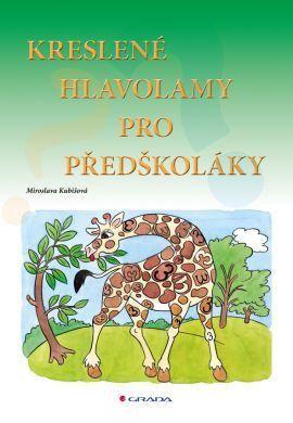 Miroslava Kubišová: Kreslené hlavolamy pro předškoláky cena od 199 Kč