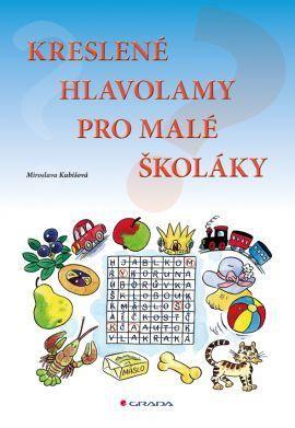Miroslava Kubišová: Kreslené hlavolamy pro malé školáky cena od 75 Kč