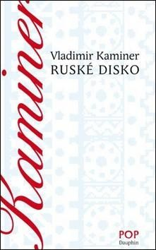 Vladimir Kaminer: Ruské disko cena od 145 Kč