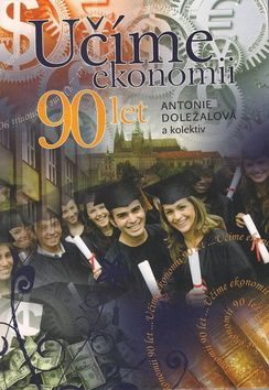 Antonie Doležalová: Učíme ekonomii 90 let cena od 297 Kč