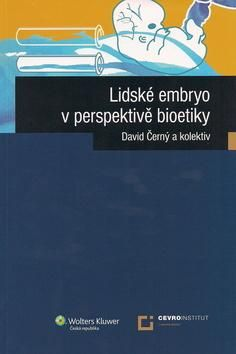 David Černý: Lidské embryo z perspektivy bioetiky cena od 144 Kč