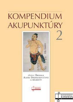 Jozef Šmirala, Alena Ondrejkovičová: Kompendium akupunktúry 2 cena od 647 Kč