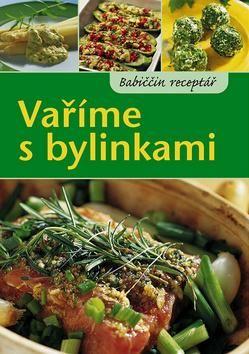 Renate Volk, Friedhelm Volk: Vaříme s bylinkami cena od 37 Kč