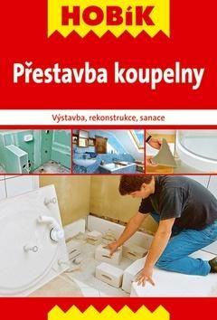 Přestavba koupelny cena od 60 Kč