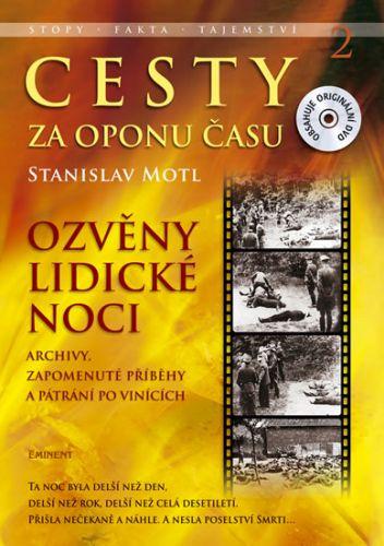 Stanislav Motl: Cesty za oponu času 2 - Ozvěny lidické noci + DVD cena od 260 Kč