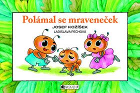 Ladislava Pechová, Josef Kožíšek: Polámal se mraveneček - leporelo cena od 99 Kč
