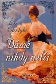 Liz Carlyle: Dámě nikdy nelži cena od 237 Kč