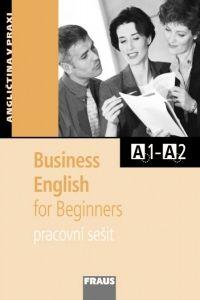 Business English for Beginners - Pracovní sešit cena od 126 Kč