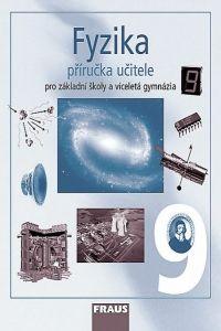 Fyzika 9 - Příručka učitele cena od 283 Kč