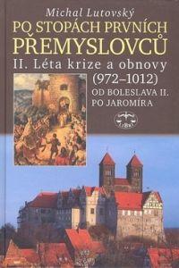 Michal Lutovský: Po stopách prvních Přemyslovců II. cena od 210 Kč