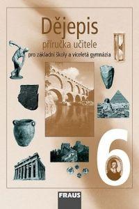 Kolektiv autorů: Dějepis 6 Příručka učitele cena od 344 Kč