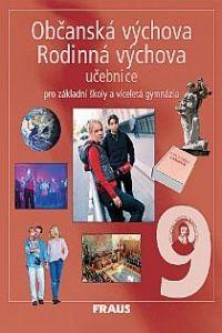 FRAUS Občanská výchova Rodinná výchova 9 Učebnice cena od 169 Kč