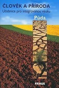 Kolektiv autorů: Člověk a příroda - Půda cena od 43 Kč