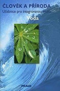 Kolektiv autorů: Člověk a příroda - Voda cena od 40 Kč