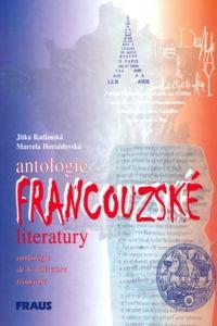 Jitka Radimská, Marcela Horažďovská: Antologie francouzské literatury cena od 168 Kč