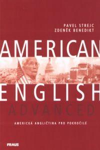 Pavel Strejc, Zdeněk Benedikt: American English Advanced - učebnice cena od 264 Kč