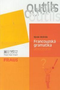 Nicole McBride: Francouzská gramatika abecedně cena od 105 Kč