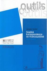Jacques Verdol: Snadná korespondence ve francouzštině cena od 133 Kč