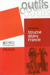 Jean Mathiex: Stručné dějiny Francie FRAUS cena od 107 Kč