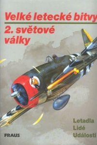Jaroslav Schmid: Velké letecké bitvy 2.světové války - Jaroslav Schmid cena od 458 Kč