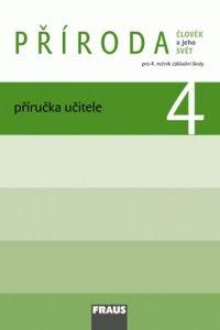 Kolektiv autorů: Člověk a jeho svět - Příroda 4 pro ZŠ - příručka učitele cena od 223 Kč