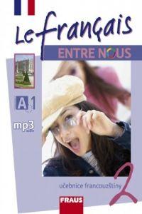 Kolektiv autorů: Le francais ENTRE NOUS 2 učebnice + mp3 cena od 105 Kč