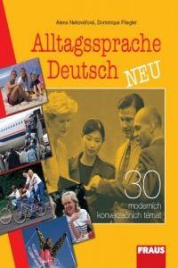 Alena Nekovářová, Dominique Flieger: Alltagssprache Deutsch NEU cena od 260 Kč