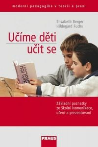 Elisabeth Berger, Hildegard Fuchs: Učíme děti učit se cena od 173 Kč